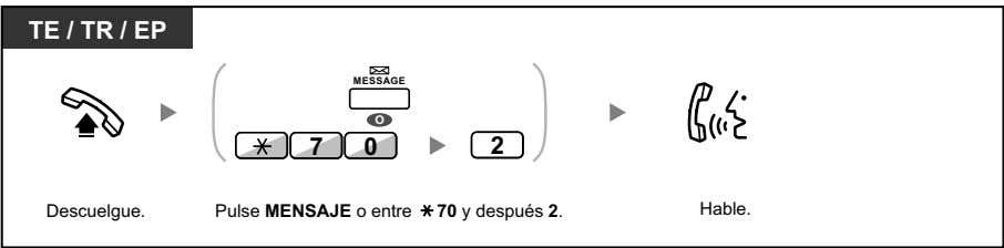 TE / TR / EP MESSAGE O 7 0 2 Descuelgue. Pulse MENSAJE o entre