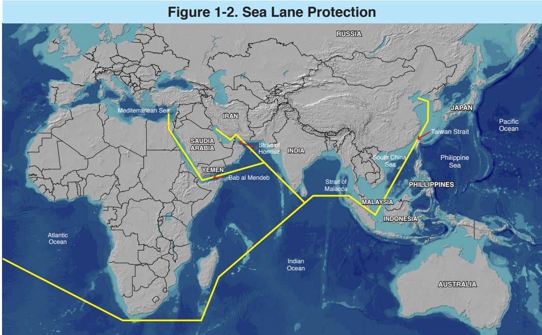 Figure 1-2. Sea Lane Protection RUSSIA JAPAN Mediterranean Sea IRAN Pacific Ocean Taiwan Strait SAUDIA