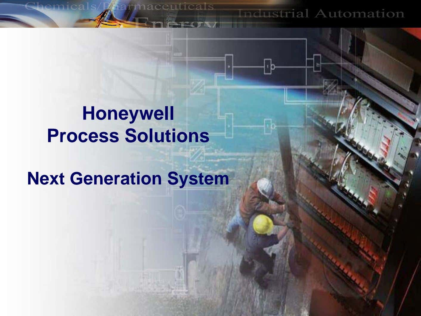 Honeywell Process Solutions Next Generation System 1