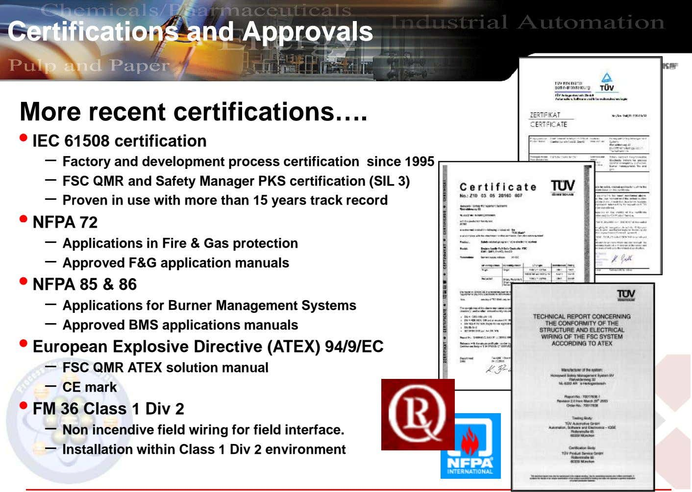 CertificationsCertifications andand ApprovalsApprovals More recent certifications…. • IEC 61508 certification –