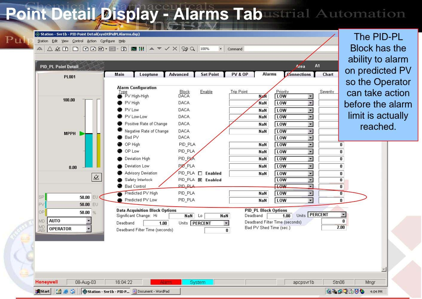 PointPoint DetailDetail DisplayDisplay -- AlarmsAlarms TabTab The PID-PL Block has the ability to alarm on