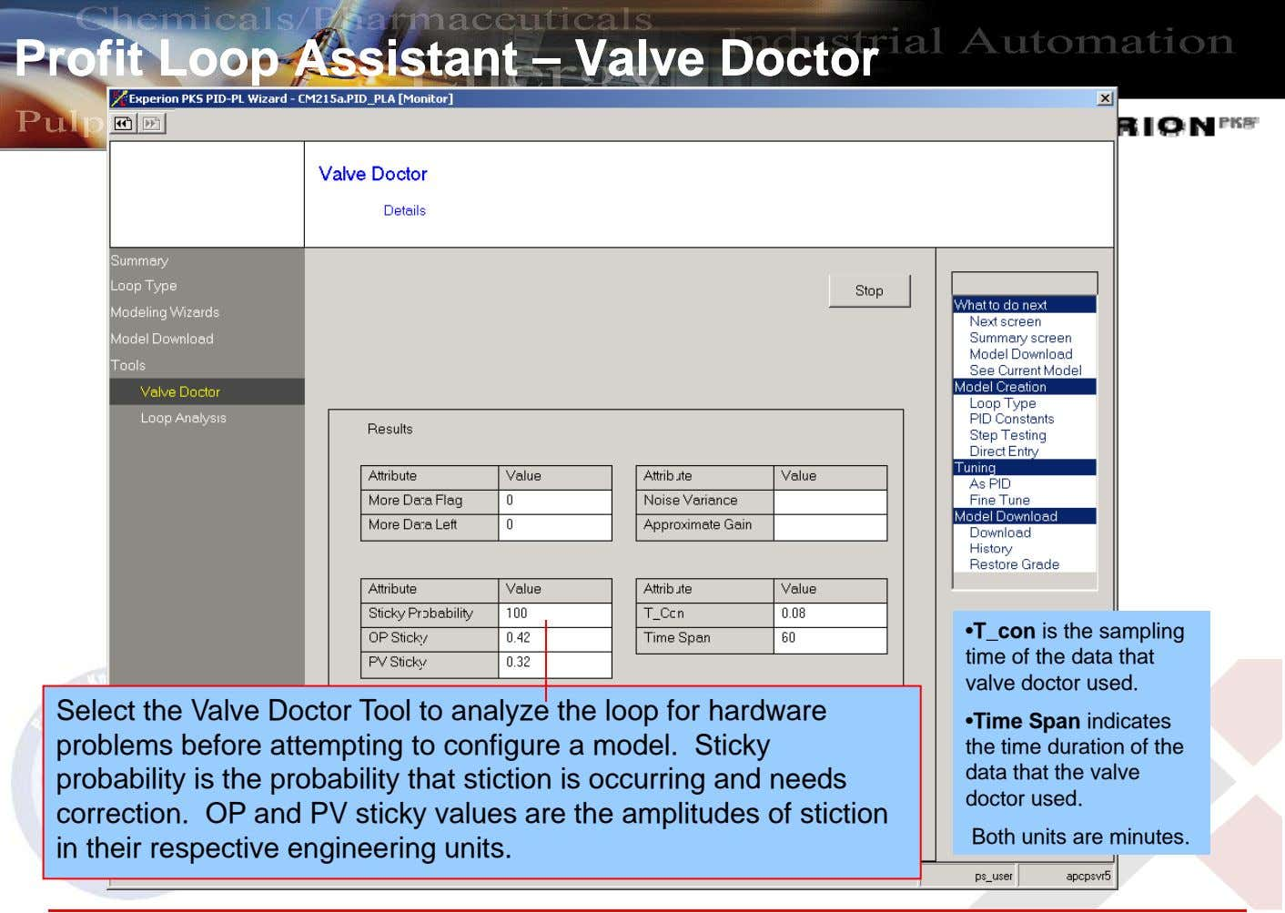 ProfitProfit LoopLoop AssistantAssistant –– ValveValve DoctorDoctor •T_con is the sampling time of the data that