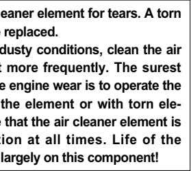 � � Inspect the air cleaner element for tears. A torn element must be replaced.