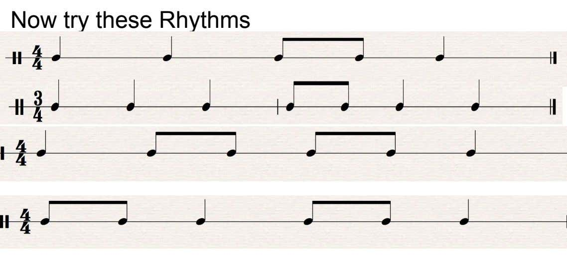 Now try these Rhythms 4 - one bar 1. 4 4 - one bar 3.
