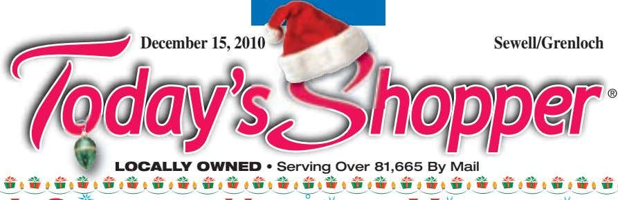 December 15, 2010 Sewell/Grenloch LOCALLY OWNED • Serving Over 81,665 By Mail