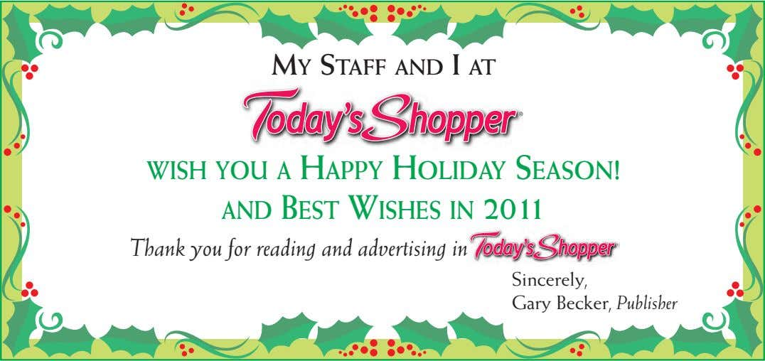 MY STAFF AND I AT WISH YOU A HAPPY HOLIDAY SEASON! AND BEST WISHES IN 2011