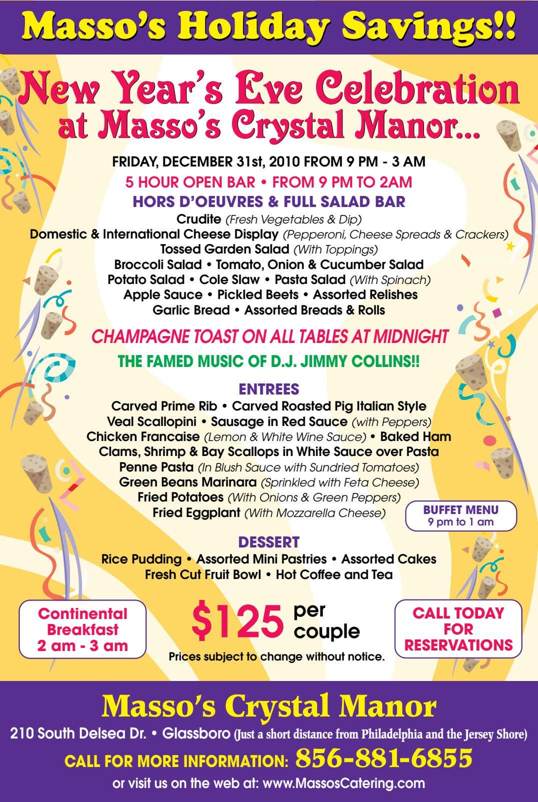 Masso's Masso's Holiday Holiday Savings!! Savings!! New Year's Eve Celebration New Year's Eve Celebration at Masso's