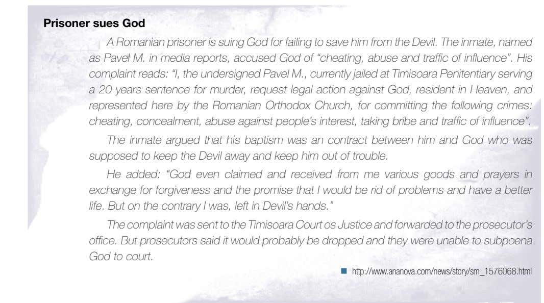 Prisoner sues God A Romanian prisoner is suing God for failing to save him from