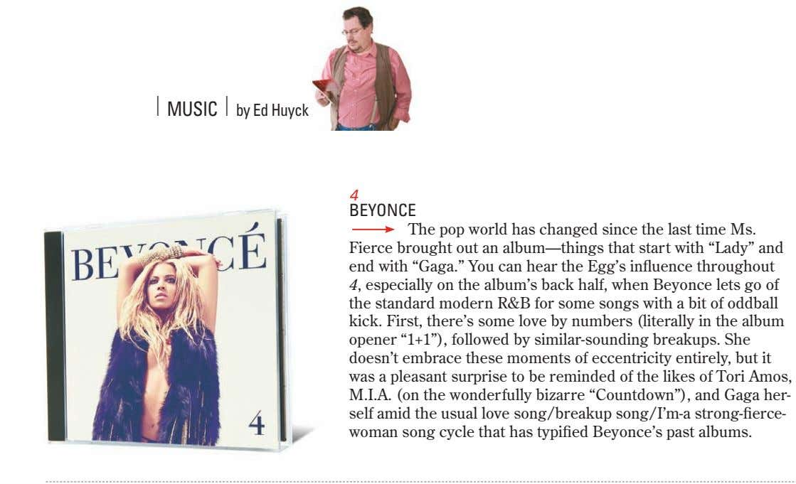 | arts muSIc | by Ed Huyck 4 BEyoncE The pop world has changed since the