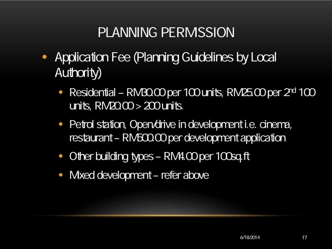 PLANNING PERMISSION • Application Fee (Planning Guidelines by Local Authority) • Residential – RM30.00 per