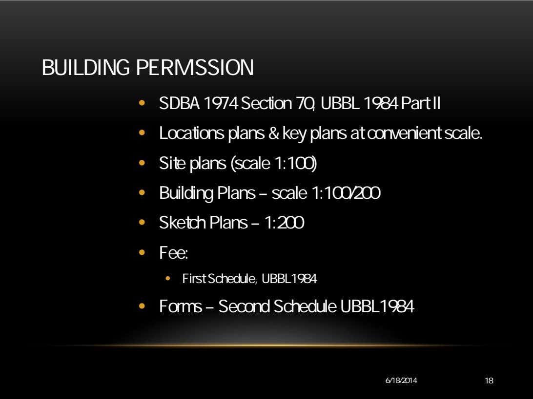 BUILDING PERMISSION • SDBA 1974 Section 70, UBBL 1984 Part II • Locations plans &
