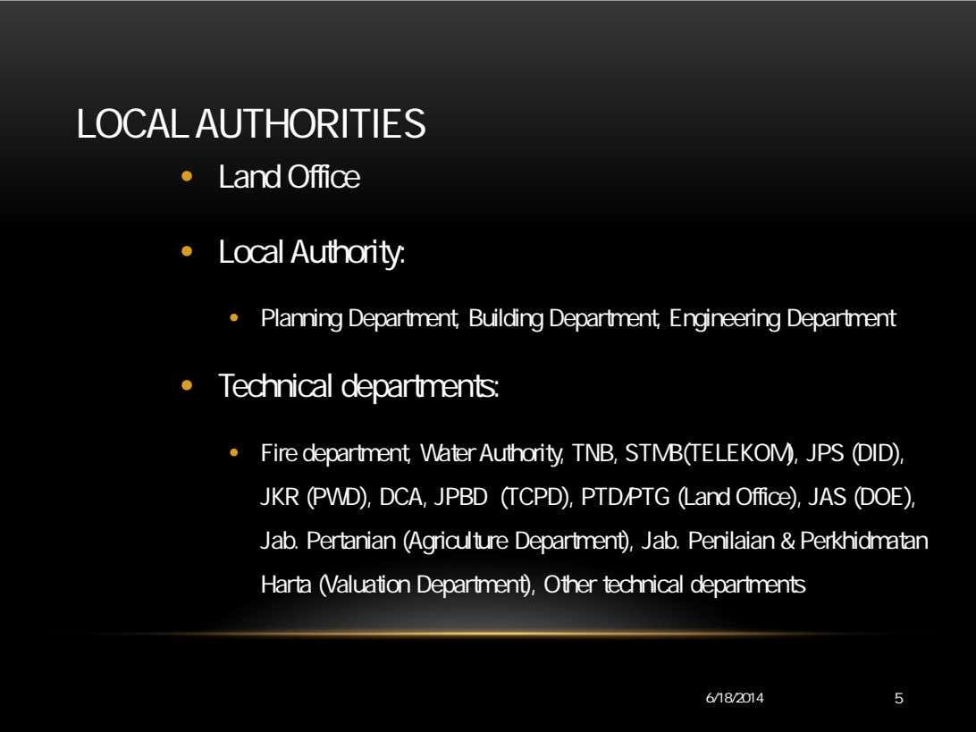 LOCAL AUTHORITIES • Land Office • Local Authority: • Planning Department, Building Department, Engineering