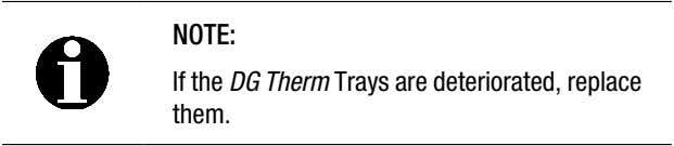 NOTE: If the DG Therm Trays are deteriorated, replace them.
