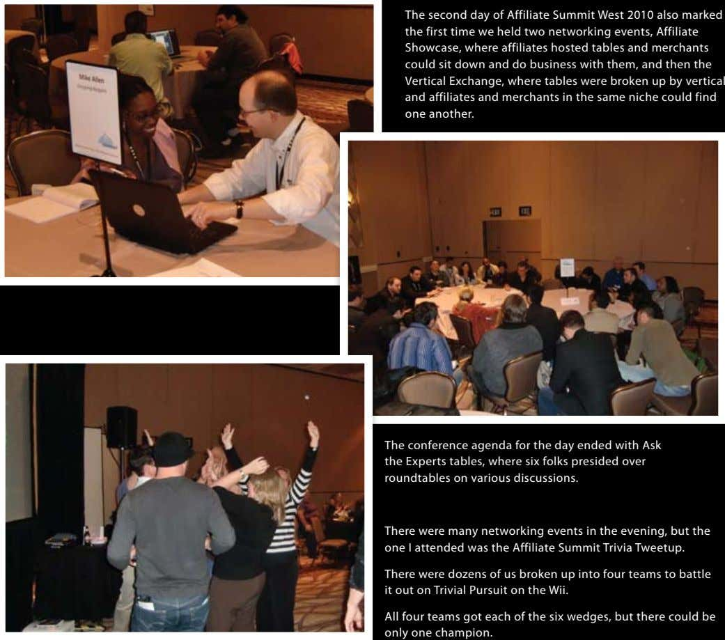 The second day of Affiliate Summit West 2010 also marked the first time we held