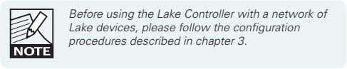 Before using the Lake Controller with a network of Lake devices, please follow the configuration