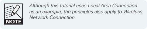 Although this tutorial uses Local Area Connection as an example, the principles also apply to