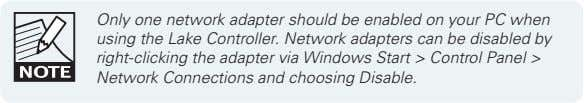 Only one network adapter should be enabled on your PC when using the Lake Controller.