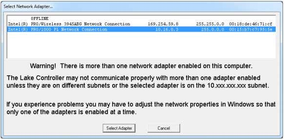 used for the network (the wired adapter for this example). Figure 3-8: Select Network Adapter When