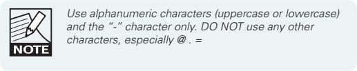 "Use alphanumeric characters (uppercase or lowercase) and the ""-"" character only. DO NOT use any"