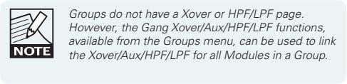 Groups do not have a Xover or HPF/LPF page. However, the Gang Xover/Aux/HPF/LPF functions, available