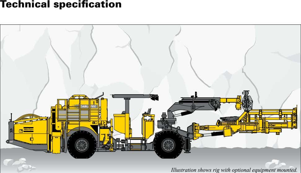 Technical specification www.atlascopco.com LC Illustration shows rig with optional equipment mounted.