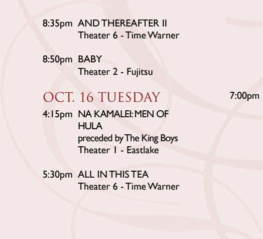 8:35pm AND THEREAFTER II Theater 6 - Time Warner 8:50pm BABY Theater 2 - Fujitsu