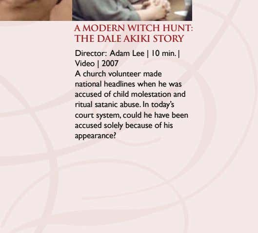 A MODERN WITCH HUNT: THE DALE AKIKI STORY Director: Adam Lee | 10 min. |