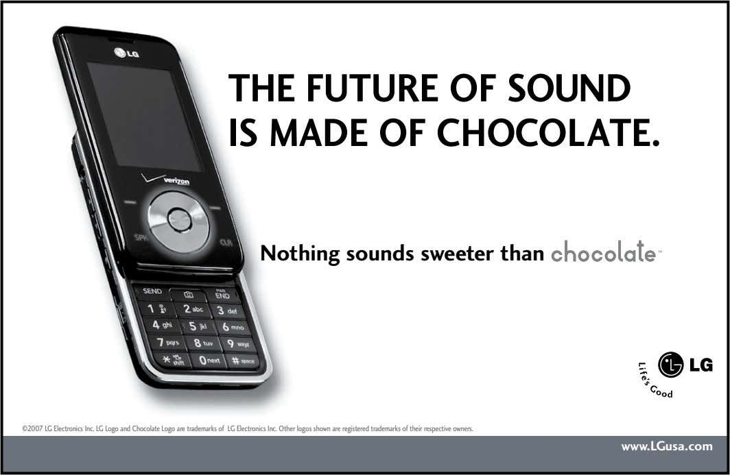 THE FUTURE OF SOUND IS MADE OF CHOCOLATE. Nothing sounds sweeter than ©2007 LG Electronics