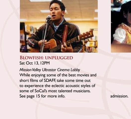 Blowfish: unplugged Sat Oct 13, 12PM Mission Valley Ultrastar Cinema Lobby While enjoying some of