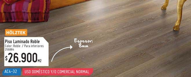 Piso Laminado Roble Espesor: Color: Roble / Para interiores 8mm 256884 26.900M2 $ AC4-32 USO