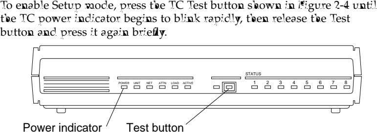 To enable Setup mode, press the TC Test button shown in Figure 2-4 until the
