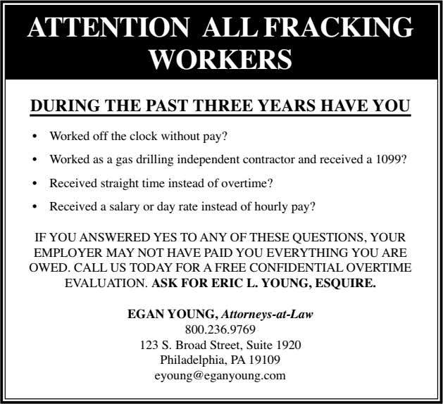 ATTENTION ALL FRACKING WORKERS DURING THE PAST THREE YEARS HAVE YOU • Worked off the