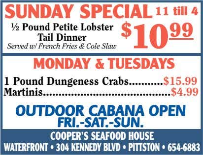 SUNDAY SPECIAL 11 till 4 ½ Pound Petite Lobster Tail Dinner $ 10 99 Served