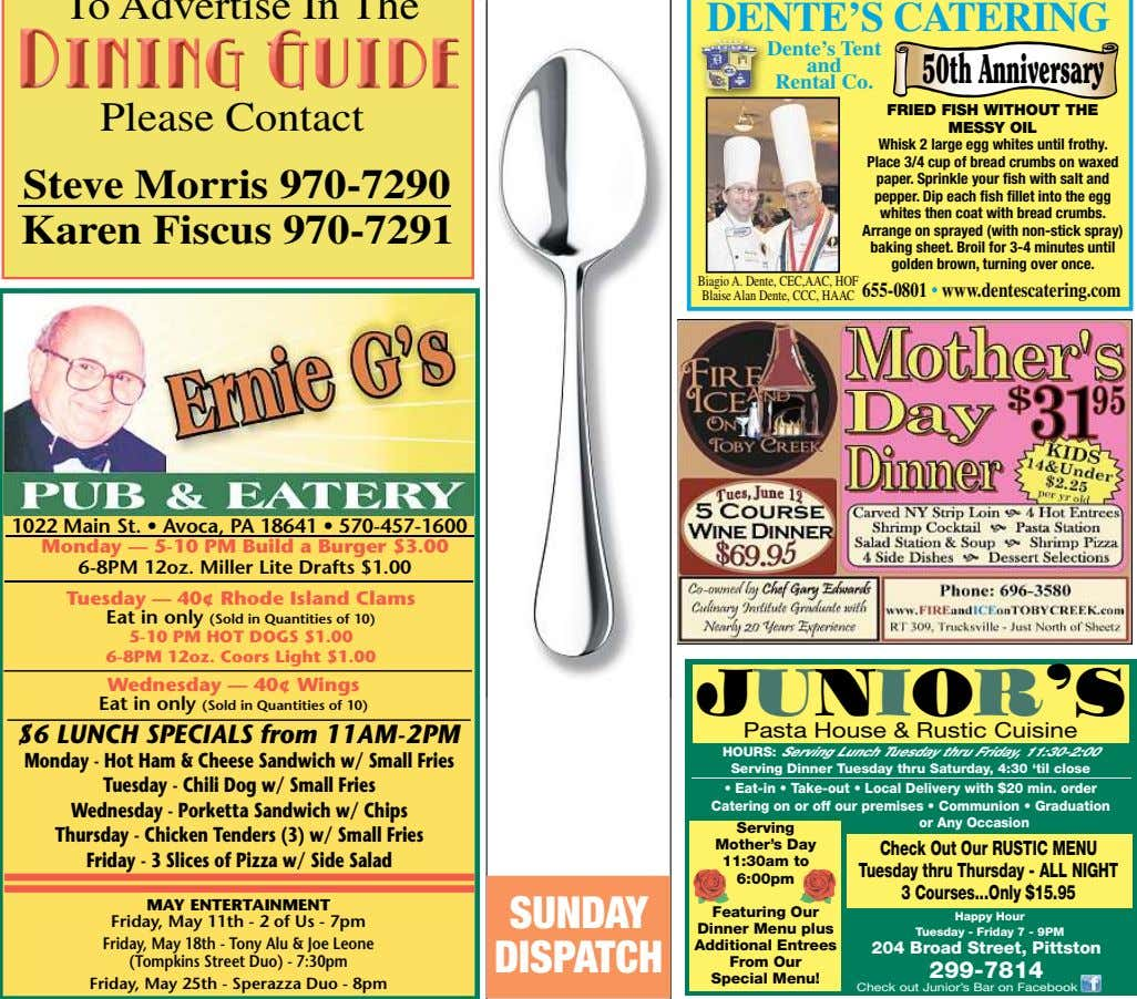DENTE'S CATERING Dente's Tent and 50thAnniversary Rental Co. Please Contact Steve Morris 970-7290 Karen Fiscus