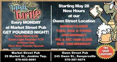 Starting May 28 New Hours at our Owen Street Location Every MONDAY at Market Street