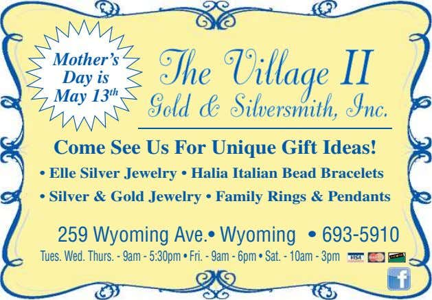 Mother's Day is May 13 th Come See Us For Unique Gift Ideas! • Elle