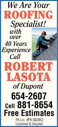 We Are Your ROOFING Specialist! with over 40 Years Experience Call ROBERT LASOTA of Dupont