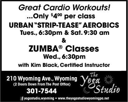 "Great Cardio Workouts! Only $ 4 00 per class URBAN""STRIP-TEASE""AEROBICS Tues., 6:30pm & Sat. 9:30"