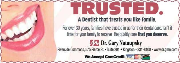 TRUSTED. A Dentist that treats you like family. For over 30 years, families have trusted