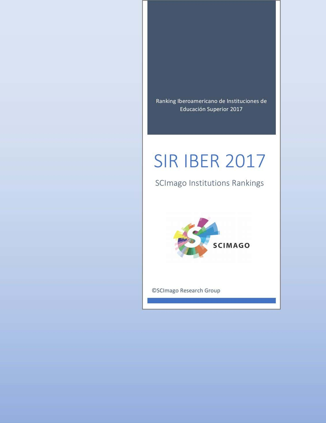 Ranking Iberoamericano de Instituciones de Educación Superior 2017 SIR IBER 2017 SCImago Institutions Rankings