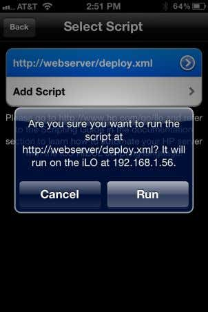 full URL (including the file name) for an iLO RIBCL script. 4. Tap Run . For