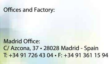 O ces and Factory: Madrid O ce: C/ Azcona, 37 • 28028 Madrid - Spain