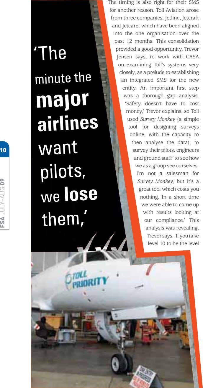 'The minute the major airlines 10 want pilots, we lose them,' The timing is also