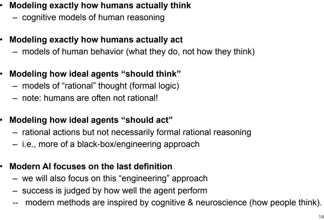 • Modeling exactly how humans actually think – cognitive models of human reasoning 