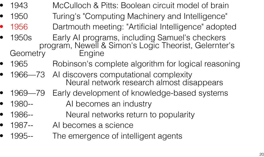 "• 1943 McCulloch & Pitts: Boolean circuit model of brain • 1950 Turing's ""Computing Machinery"