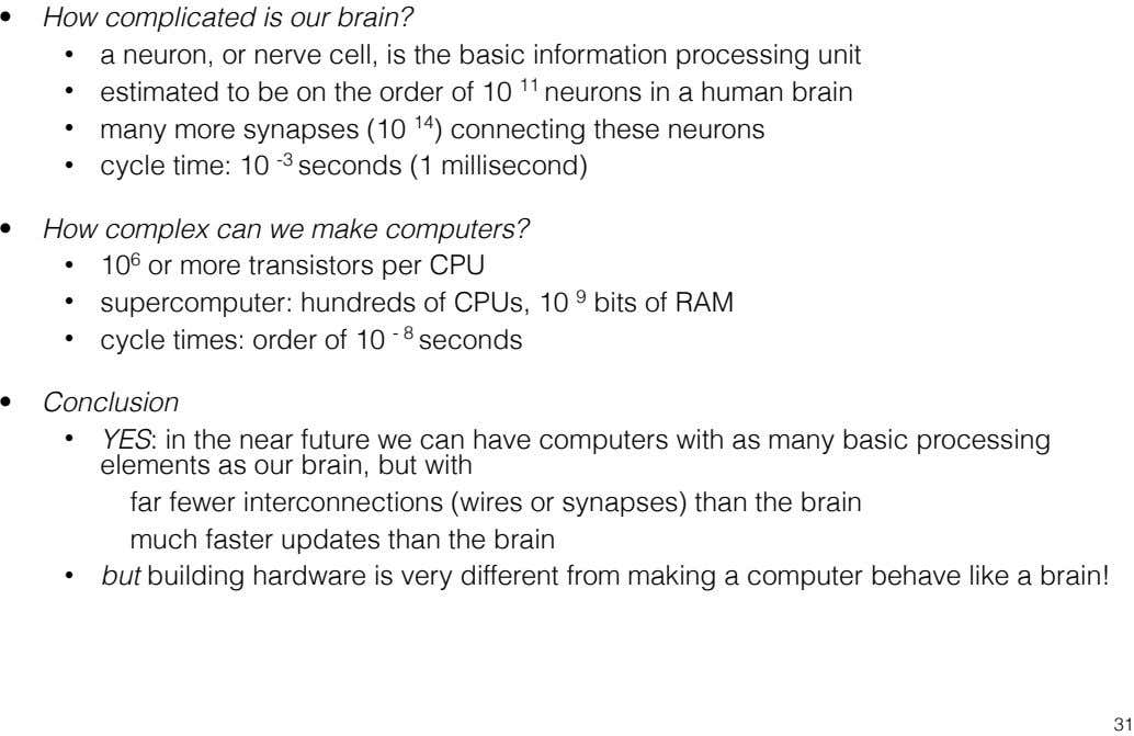 • How complicated is our brain? • a neuron, or nerve cell, is the basic