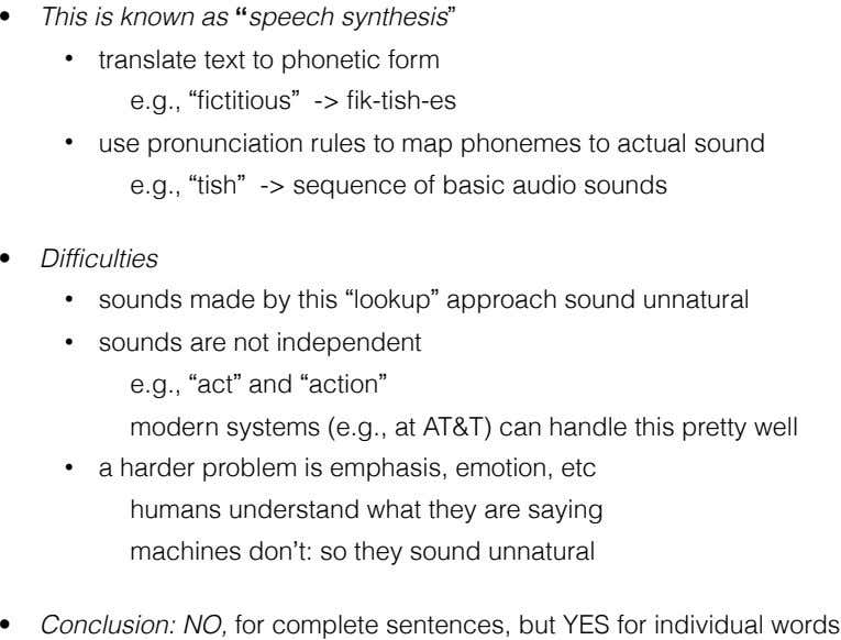 "• This is known as ""speech synthesis"" • translate text to phonetic form e.g., ""fictitious"""