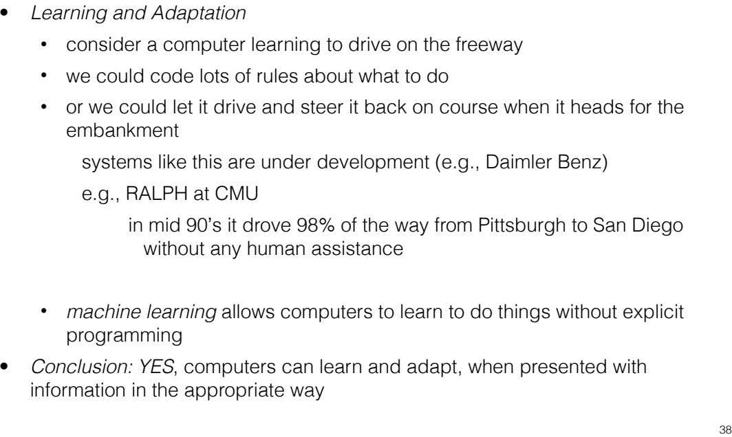 • Learning and Adaptation • consider a computer learning to drive on the freeway •