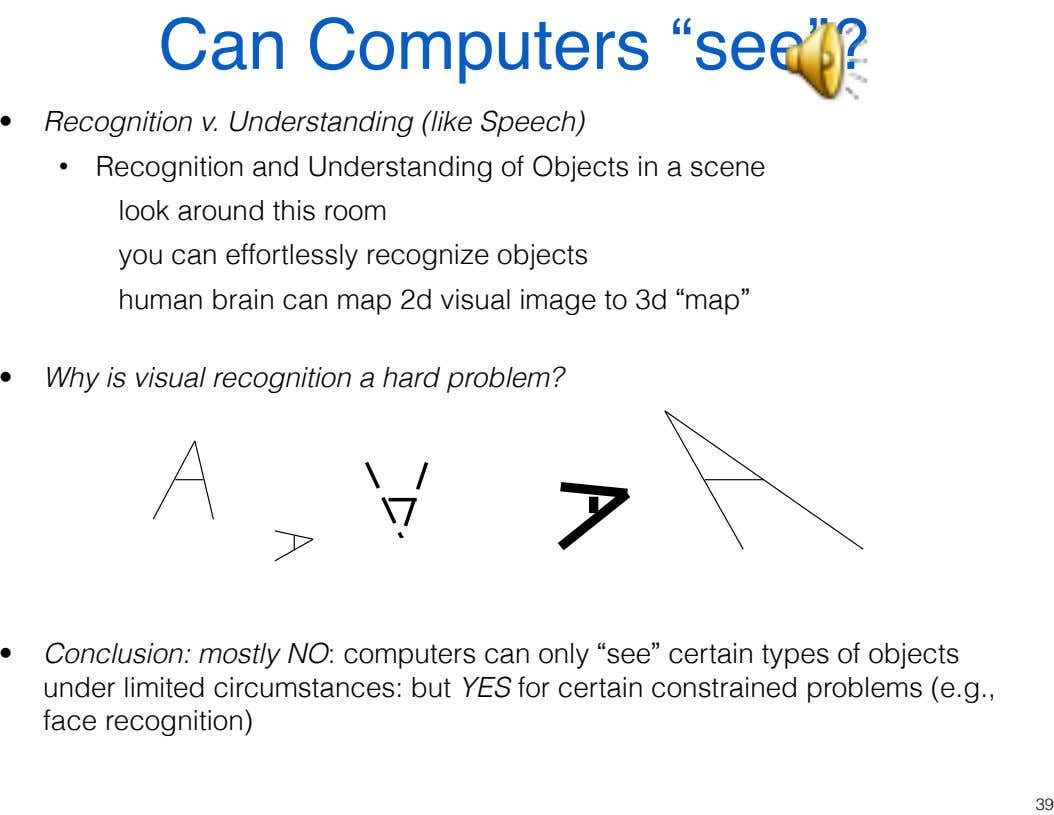 "Can Computers ""see""? • Recognition v. Understanding (like Speech) • Recognition and Understanding of Objects"