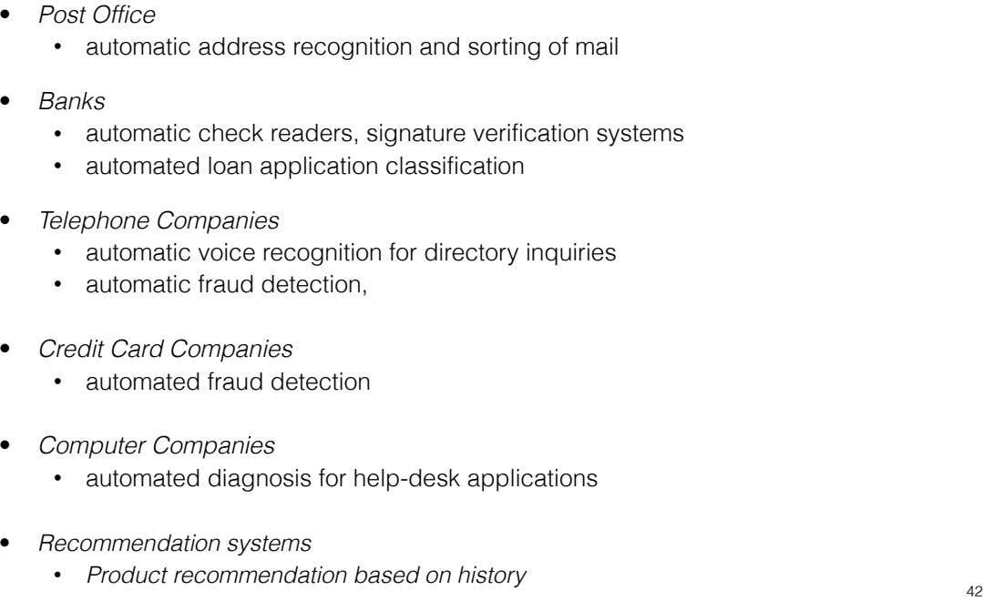 • Post Office • automatic address recognition and sorting of mail 